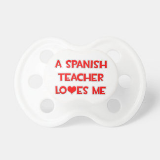 A Spanish Teacher Loves Me Pacifier