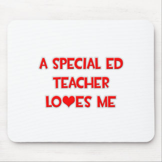 A Special Ed Teacher Loves Me Mouse Pad