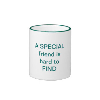 A SPECIAL friend is hard to FIND Ringer Coffee Mug