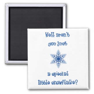 A Special Snowflake Square Magnet