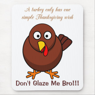 A special Thanksgiving wish from a scared turkey Mouse Pad