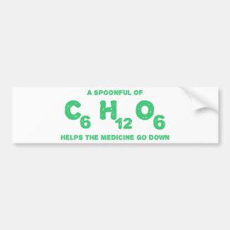 A Spoonful of C6H12O6 Helps the Medicine Go Down Car Bumper Sticker