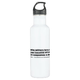 A Standing Military Force an Overgrown Executive 24oz Water Bottle