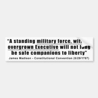 A Standing Military Force an Overgrown Executive Car Bumper Sticker