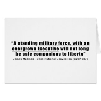 A Standing Military Force an Overgrown Executive Card