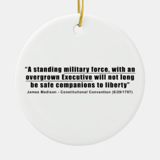 A Standing Military Force an Overgrown Executive Ceramic Ornament