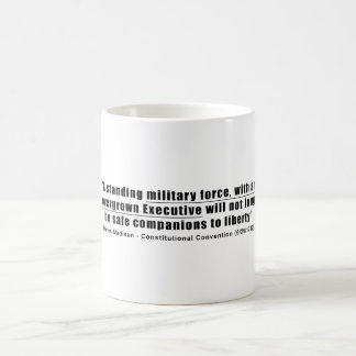 A Standing Military Force an Overgrown Executive Classic White Coffee Mug