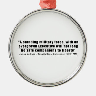 A Standing Military Force an Overgrown Executive Metal Ornament