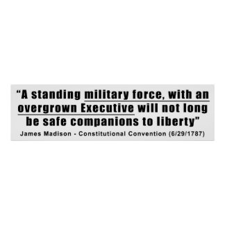 A Standing Military Force an Overgrown Executive Poster