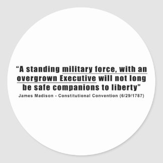 A Standing Military Force an Overgrown Executive Sticker