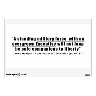A Standing Military Force an Overgrown Executive Wall Sticker