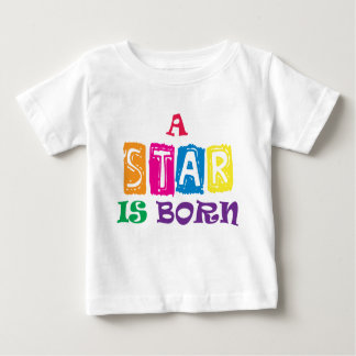 A Star Is Born Baby T-Shirt