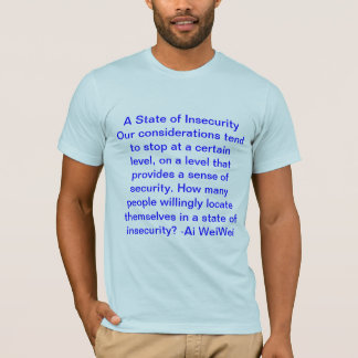 A State of Insecurity  :)(;  Chase Alias' Show T T-Shirt
