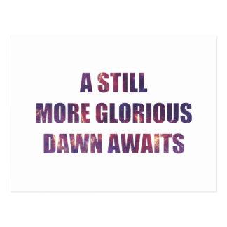 A Still More Glorious Dawn Awaits Postcard