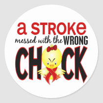 A Stroke Messed With The Wrong Chick Classic Round Sticker