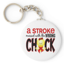 A Stroke Messed With The Wrong Chick Keychain