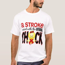 A Stroke Messed With The Wrong Chick T-Shirt