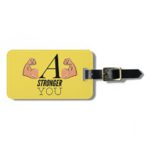 A Stronger You Bag Tag