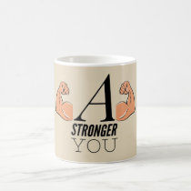 A Stronger You Coffee Mug