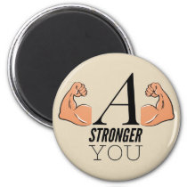 A Stronger You Magnet