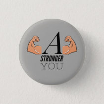 A Stronger You Pinback Button