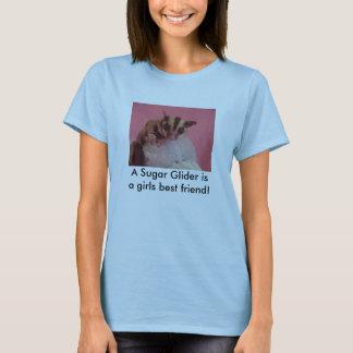 A Sugar Glider isa girls best friend! T-Shirt
