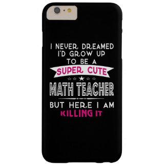 A Super cute Math Teacher Barely There iPhone 6 Plus Case