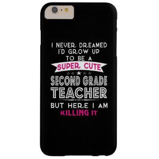 A SUPER CUTE SECOND GRADE TEACHER BARELY THERE iPhone 6 PLUS CASE