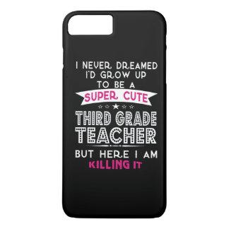 A SUPER CUTE THIRD GRADE TEACHER iPhone 7 PLUS CASE