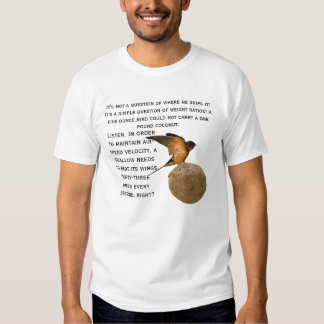 A Swallow carrying a Coconut! Tee Shirt