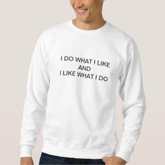 A sweatshirt that says alot in a few words