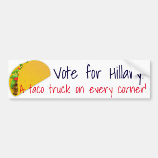 """A taco truck on every corner"" Bumper Sticker"
