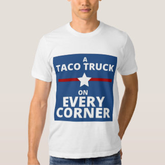 A Taco Truck on Every Corner T-Shirt