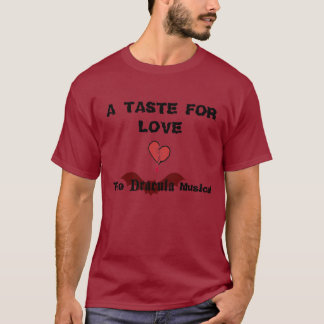 A TASTE FOR LOVE (Dracula Musical) T-Shirt
