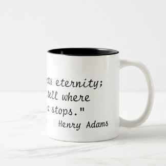 """""""A teacher affects eternity;he can never tell w... Two-Tone Coffee Mug"""