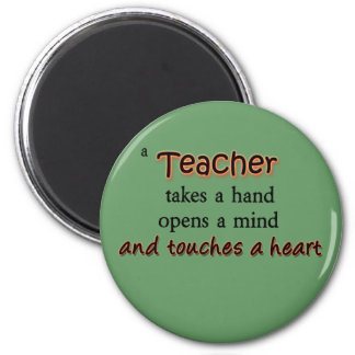 A Teacher Takes A Hand Opens A Mind 2 Inch Round Magnet