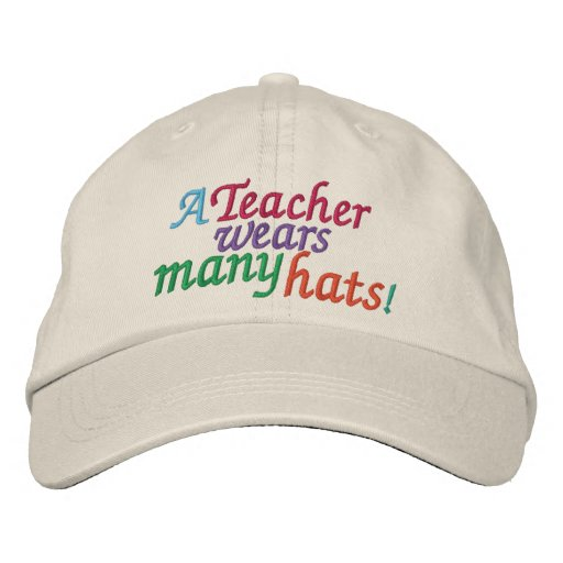 A TEACHER  Wears Many Hats by SRF Embroidered Baseball Cap