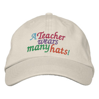 A TEACHER  Wears Many Hats by SRF Embroidered Hat