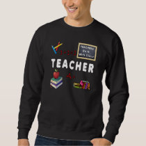 A Teachers Do It With Class Sweatshirt