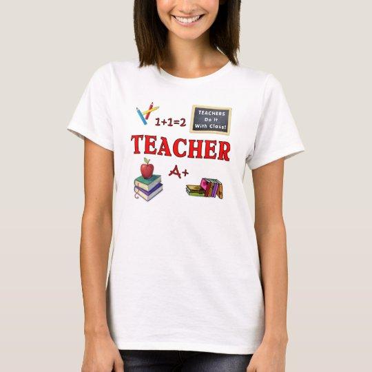 A Teachers Do It With Class T-Shirt