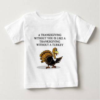 a thanksgiving TURKEY Baby T-Shirt