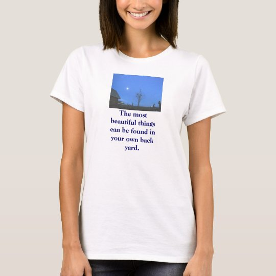 a, The most beautiful things can be found in yo... T-Shirt