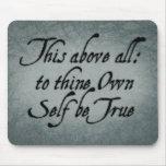 A Thine posea al uno mismo sea verdad Alfombrillas De Ratón