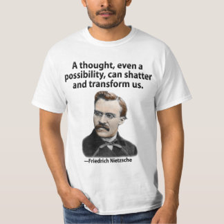 A thought can shatter and transform us. tee shirt
