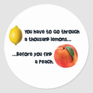 A Thousand Lemons to a Peach Classic Round Sticker