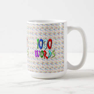 A Thousand Words - 1000 Words Coffee Mug