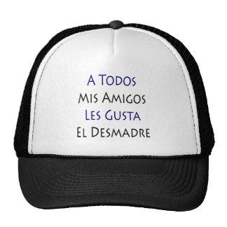 A Todos Mis Amigos Les Gusta El Desmadre Trucker Hat