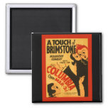 A Touch of Brimstone Magnet