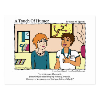 """""""A Touch of Humor"""" Chill Pill Massage Comic Postcard"""