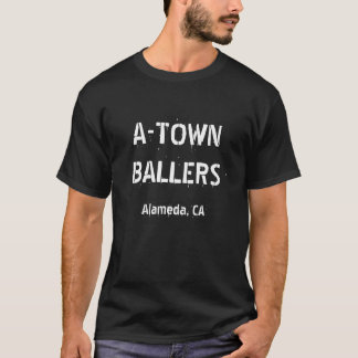 A-TOWN BALLERS (version 1) T-Shirt